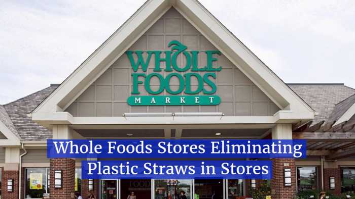 Whole Foods Gets Rid Of Plastic Straws