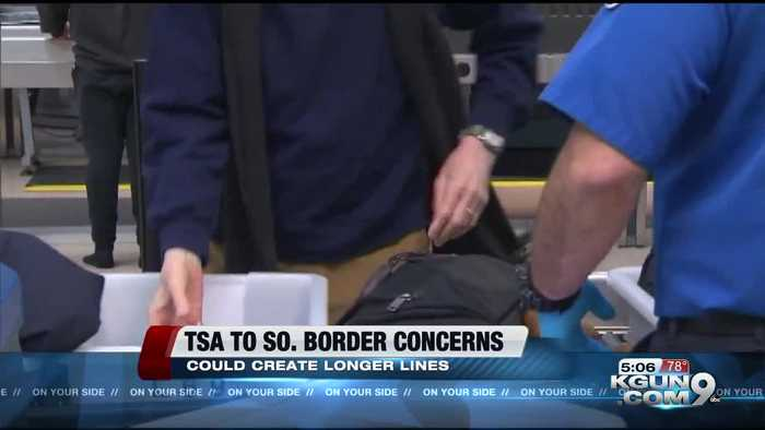 Some TSA employees are being sent to the Southern Border