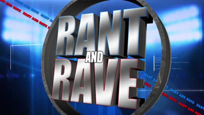 Rant and Rave: May 24th