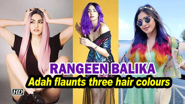 RANGEEN BALIKA: Adah flaunts three hair colours