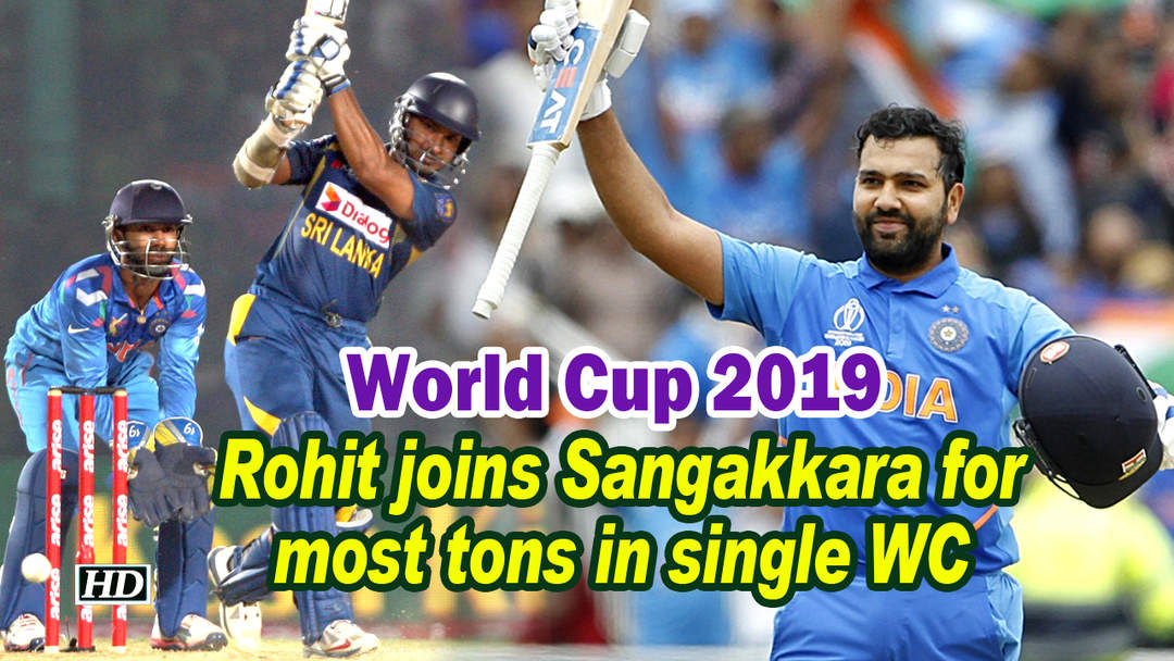 World Cup 2019   Rohit joins Sangakkara for most tons in single WC edition