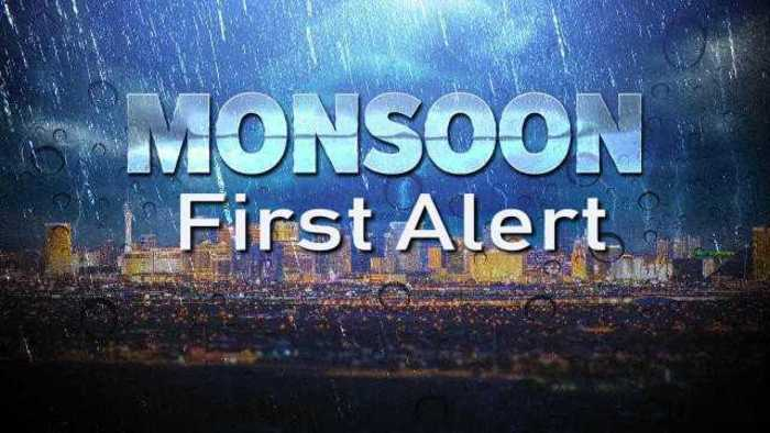 MONSOON FIRST ALERT: Looking ahead at the week