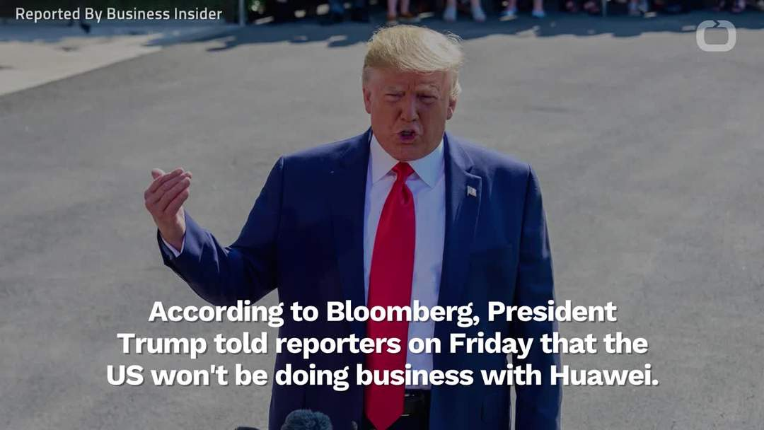 Trump Says US Will Not Do Business With Huawei