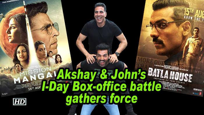 Akshay & John's I-Day Box-office battle gathers force