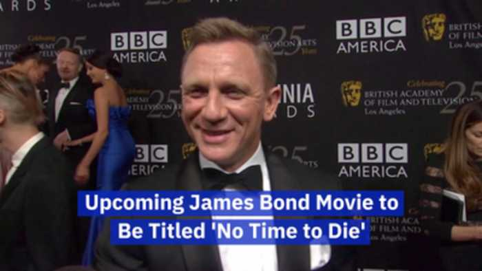 Bond 25 Name Announcement: 'No Time To Die'