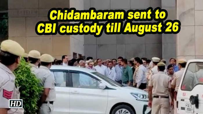 Chidambaram sent to CBI custody till August 26