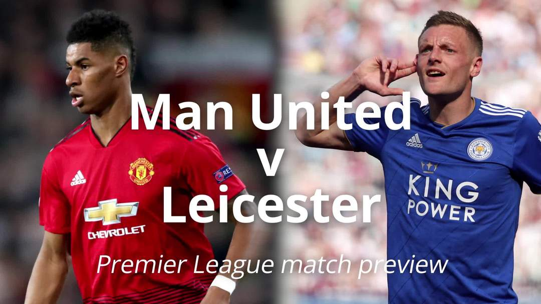Manchester United v Leicester: Premier League match preview