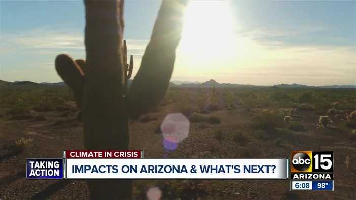 Looking at the climate change impact on Arizona and what's coming next