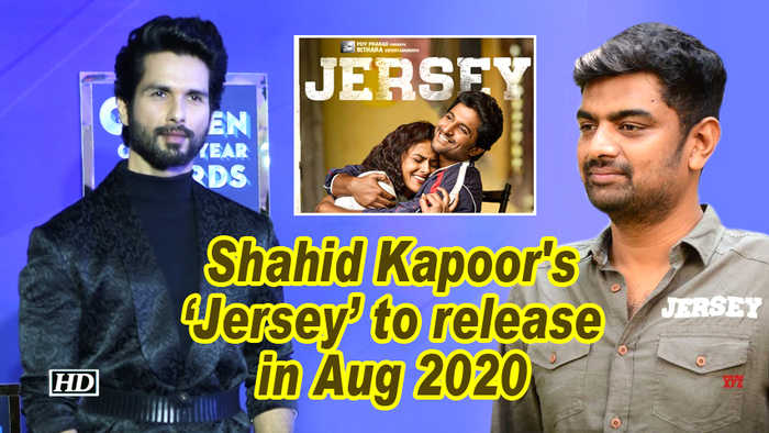 Shahid Kapoor's 'Jersey' to release in Aug 2020