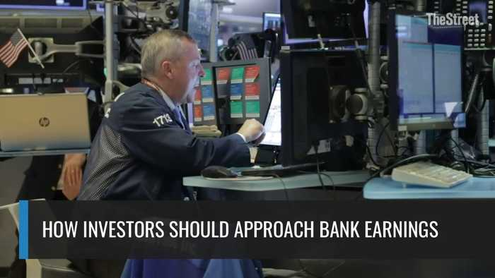 How Investors Should Approach Bank Earnings
