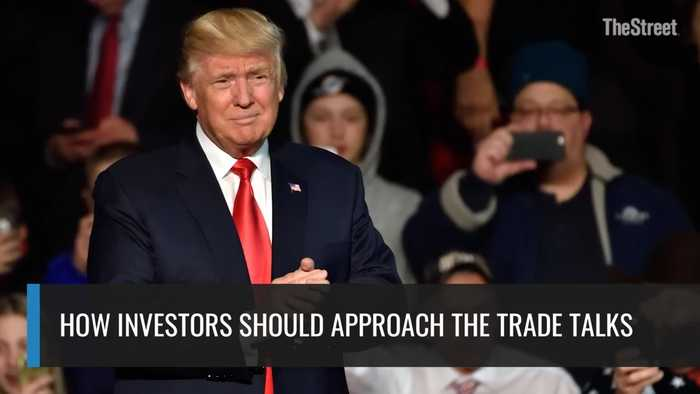 How Investors Should Approach The Trade Talks