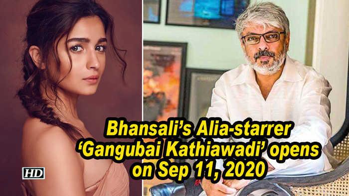Bhansali's Alia-starrer 'Gangubai Kathiawadi' opens on Sep 11, 2020