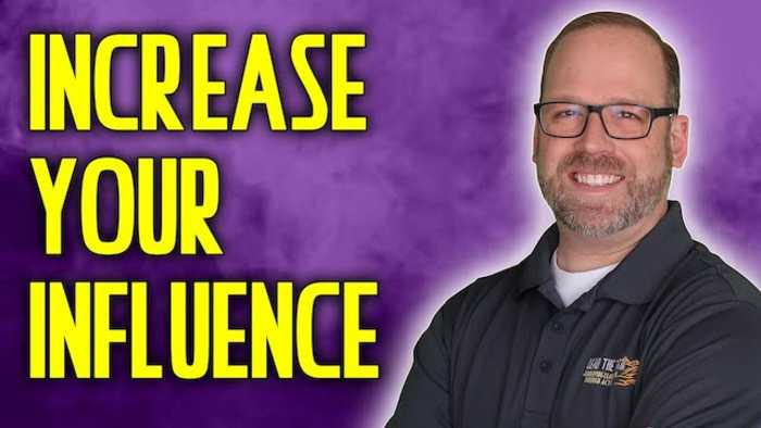 How to Increase Your Influence as a Leader