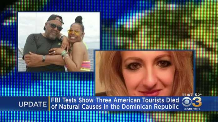 3 American Tourists Died Of Natural Causes In Dominican Republic, FBI Tests Reveal