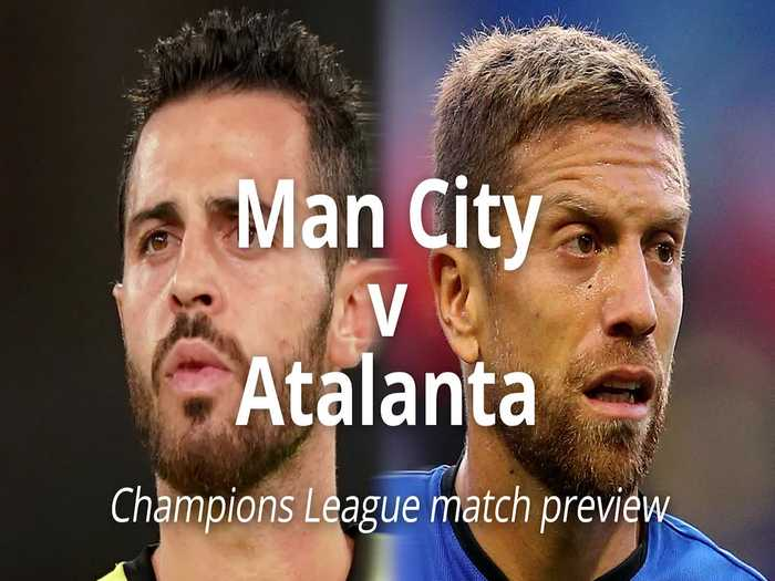Man City v Atalanta: Champions League match preview