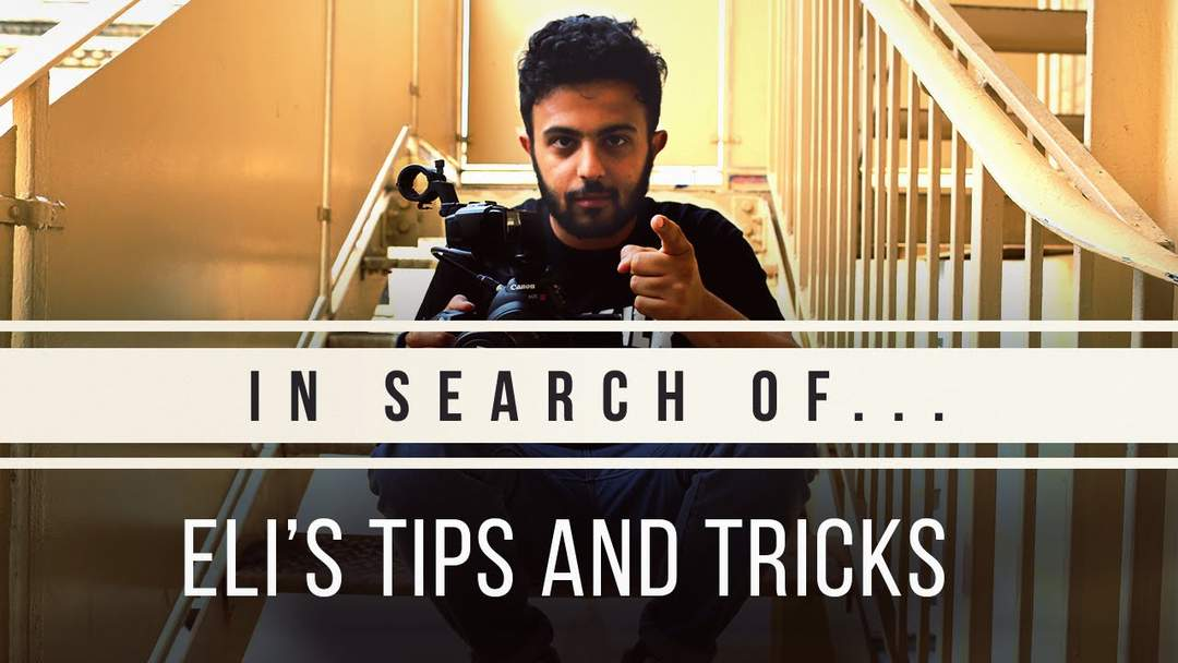 In Search Of: Eli's TOP 5 Tips & Tricks