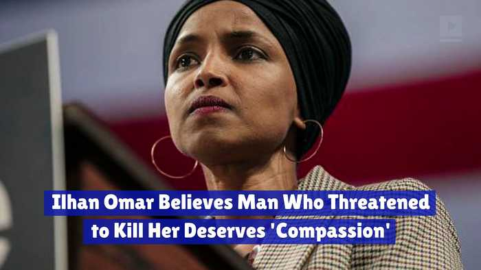 Ilhan Omar Believes Man Who Threatened to Kill Her Deserves 'Compassion'