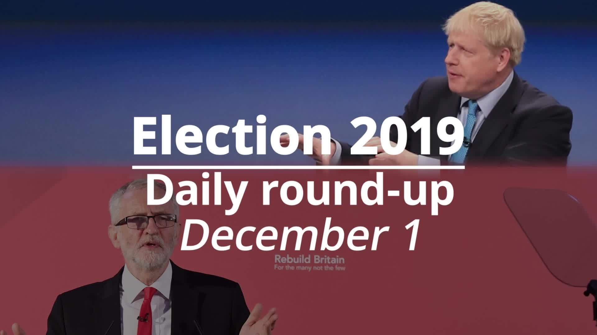 Election 2019: December 1 round-up