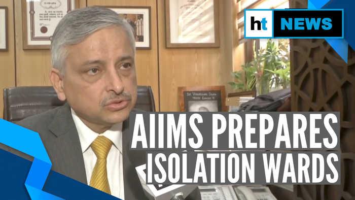 AIIMS has isolation wards in case of suspected coronavirus cases: Director