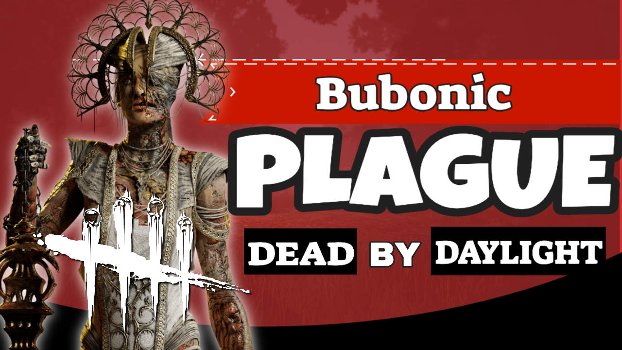 Bubonic Plague   Dead By Daylight PLAGUE - One News Page VIDEO