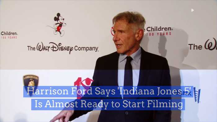 Harrison Ford Says 'Indiana Jones 5' Is Almost Ready to Start Filming