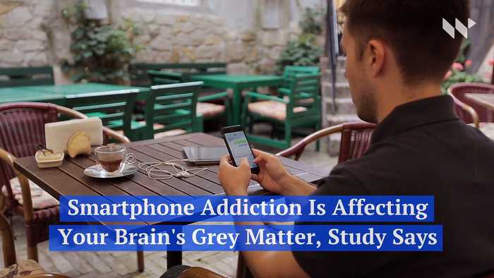 Smartphone Addiction Is Affecting Your Brain's Grey Matter, Study Says