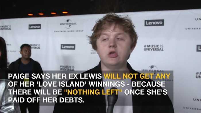 Paige Turley won't give Lewis Capaldi a cut of Love Island winnings