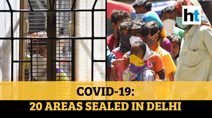 Delhi: 20 areas sealed amid COVID-19 threat, masks made compulsory by govt