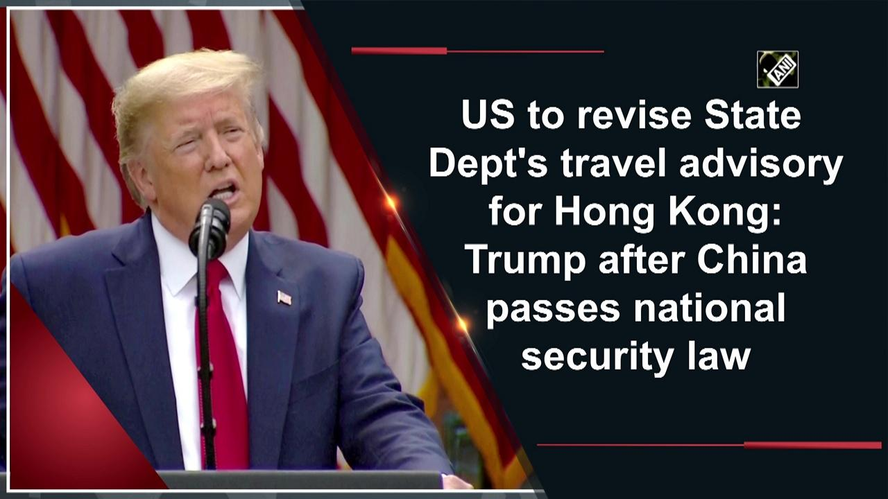 US to revise State Dept's travel advisory for Hong Kong: Trump after China passes national security law
