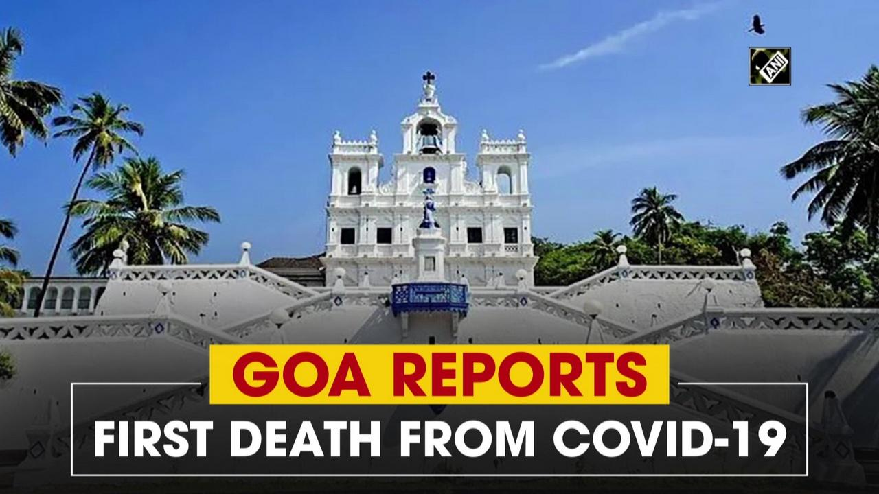 Goa reports first death from COVID-19
