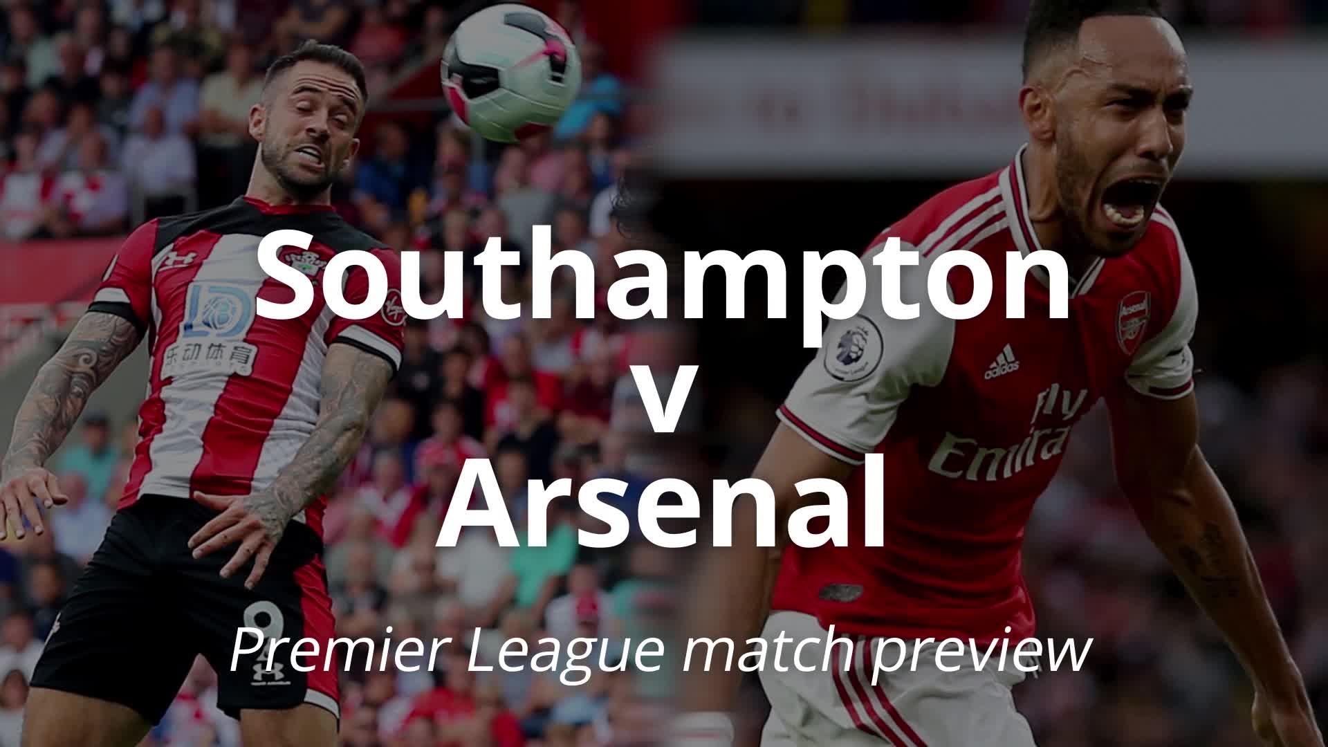 Premier League match preview: Southampton v Arsenal