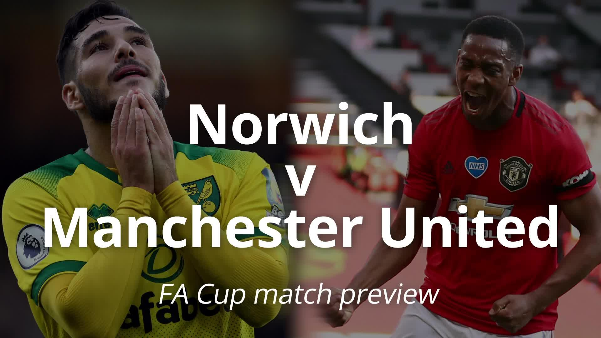 FA Cup match preview: Norwich v Manchester United