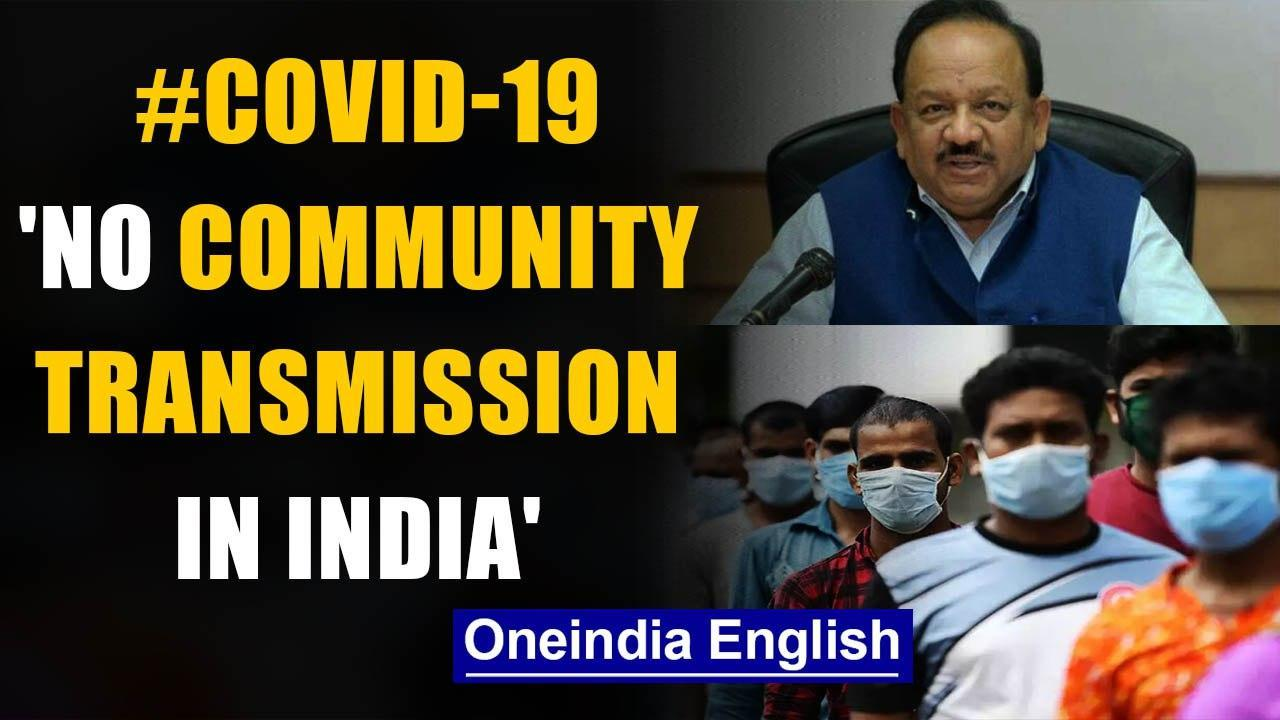 Covid-19: Union Health Minister says 'India not in community transmission stage' | Oneindia News