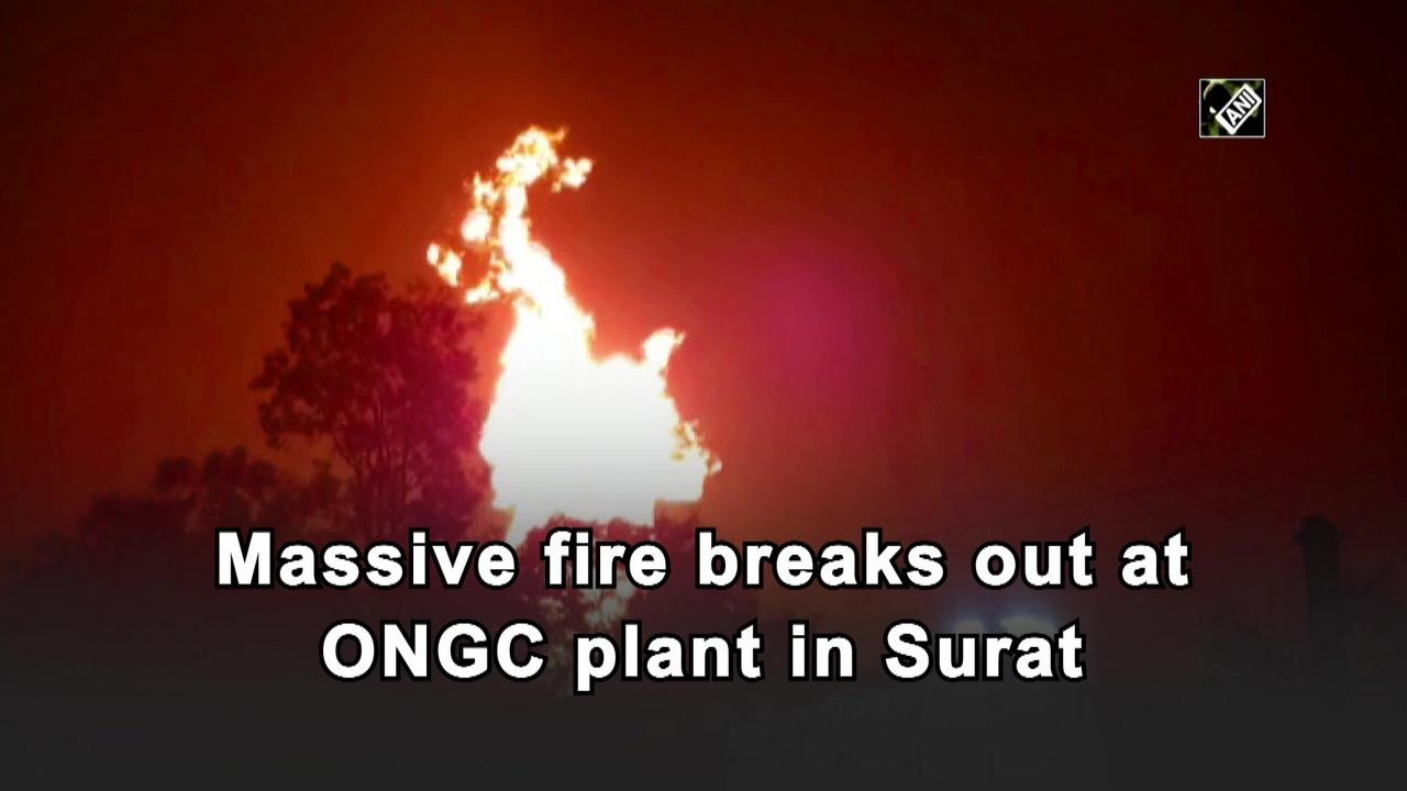 Massive fire breaks out at ONGC plant in Surat