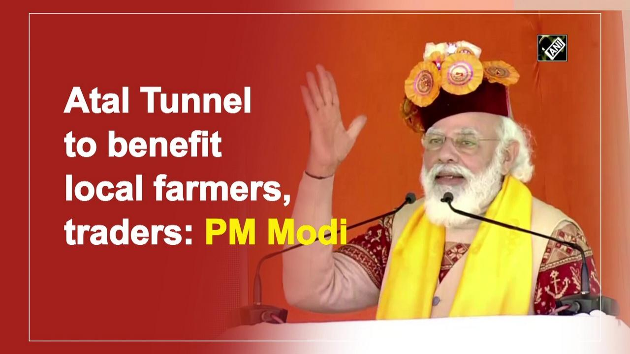 Atal Tunnel to benefit local farmers, traders: PM Modi
