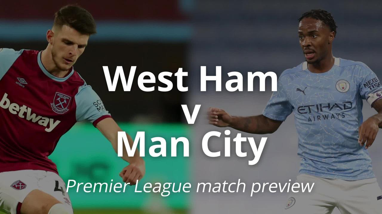 West Ham v Man City: Premier League match preview