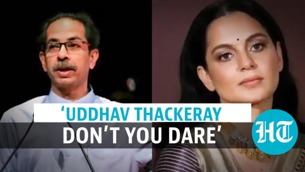 'Uddhav Thackeray don't you dare': Kangana Ranaut attacks CM on 'ganja' remark