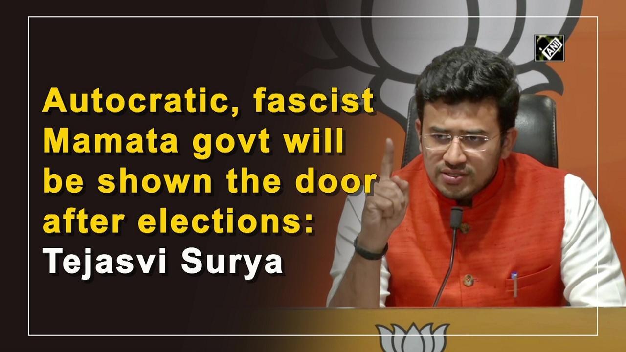 Autocratic, fascist Mamata govt will be shown the door after elections: Tejasvi Surya