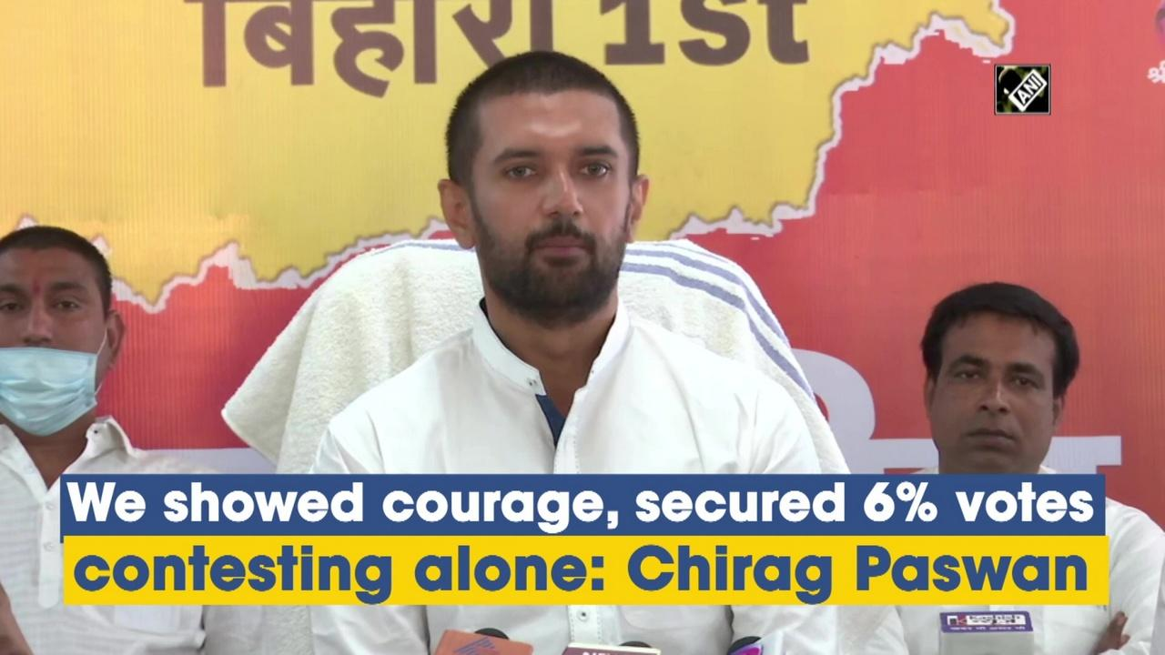 We showed courage, secured 6% votes contesting alone: Chirag Paswan