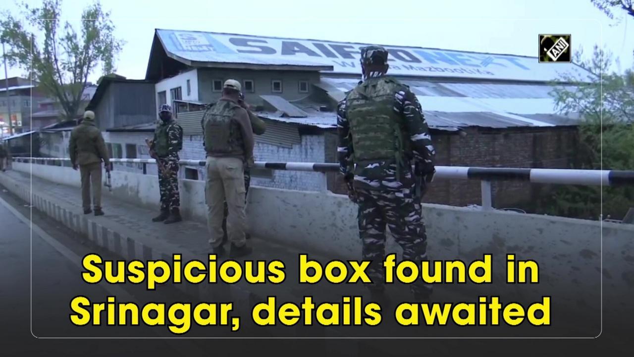 Suspicious box found in Srinagar, details awaited