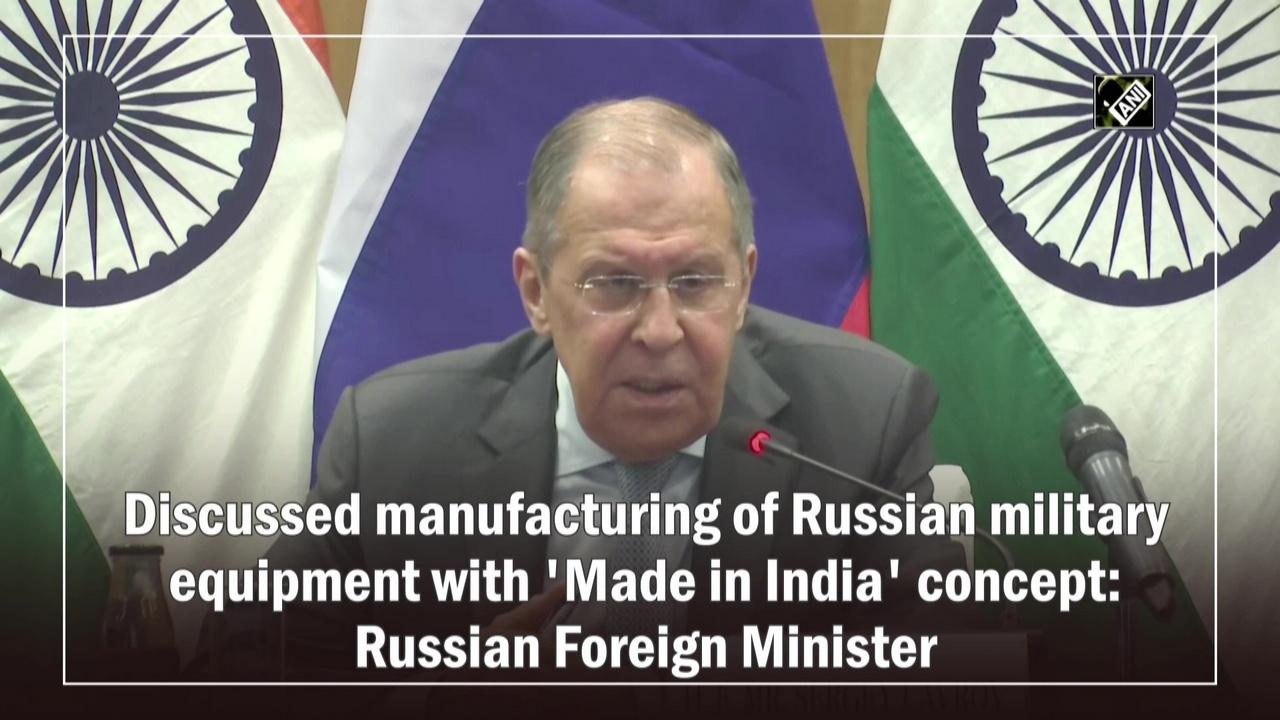 Discussed manufacturing of Russian military equipment with 'Made in India' concept: Russian Foreign Minister