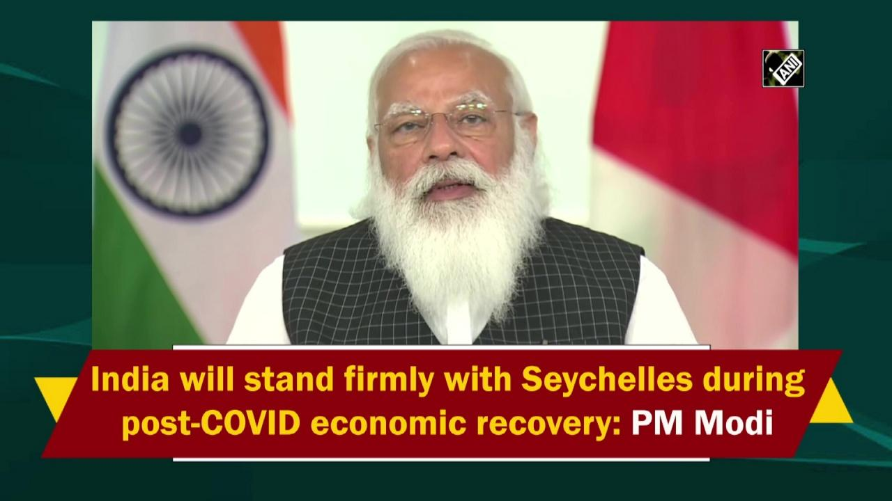 India will stand firmly with Seychelles during post-COVID economic recovery: PM Modi