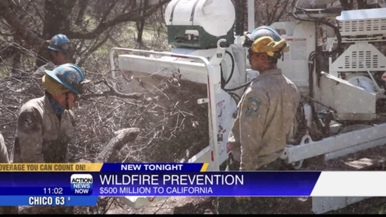 Butte Co. Cal Fire getting ahead of wildfires as state puts $536 million to early prevention measure