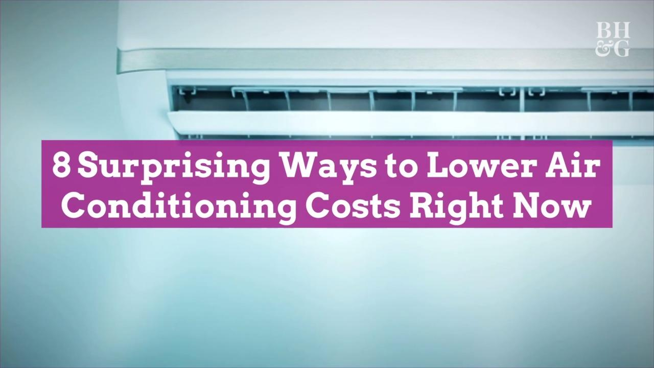 8 Surprising Ways to Lower Air Conditioning Costs Right Now