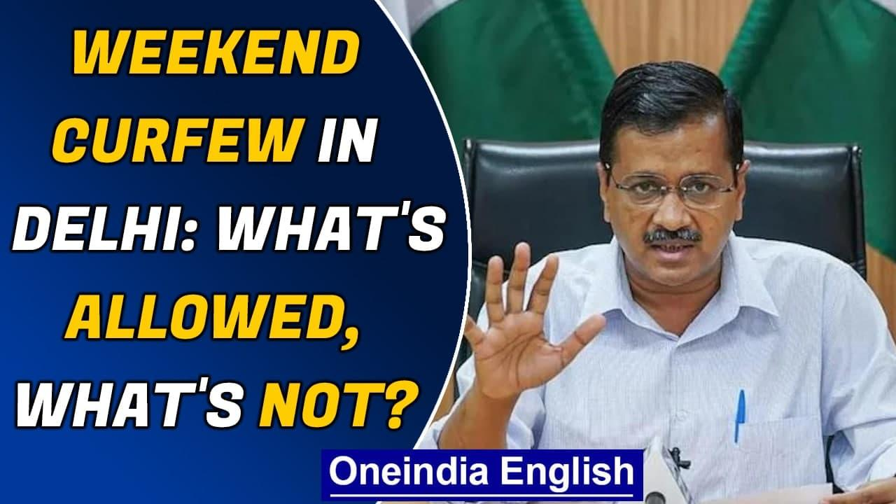 Delhi: Weekend curfew announced, what is allowed apart from essential services   Oneindia News