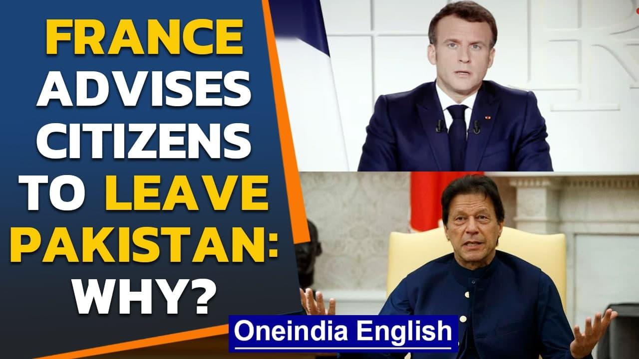 France advises its citizens to leave Pakistan amid serious threats and clashes | Oneindia News