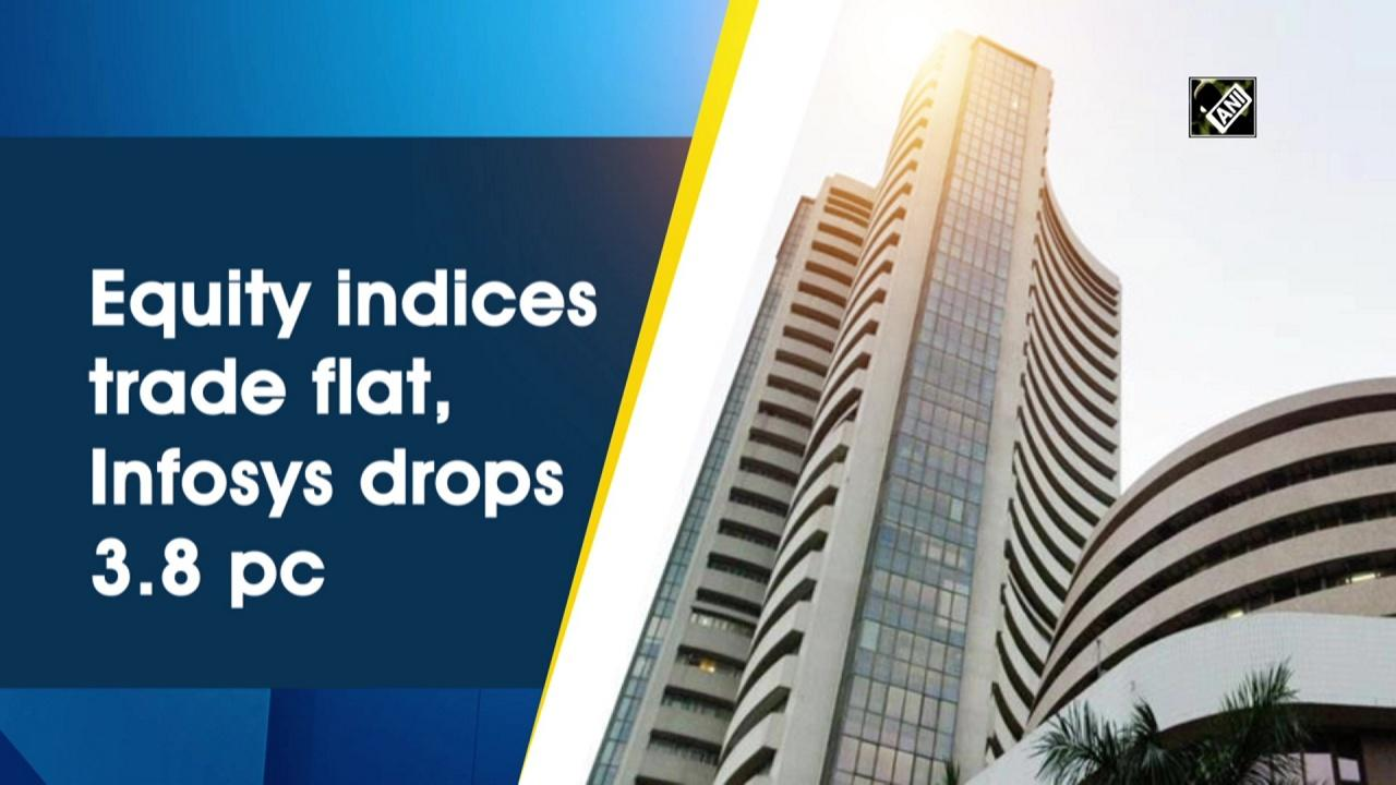 Equity indices trade flat, Infosys drops 3.8 pc