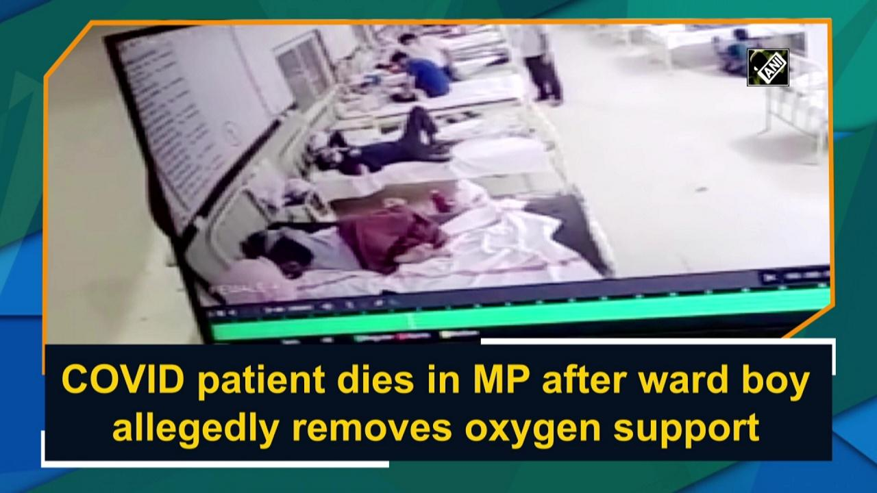 COVID patient dies in MP after ward boy allegedly removes oxygen support