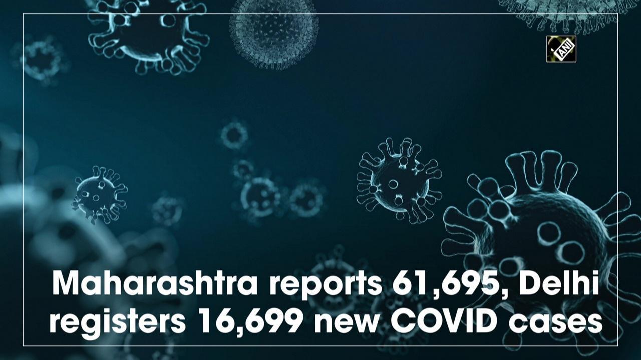 Maharashtra reports 61,695, Delhi registers 16,699 new COVID cases