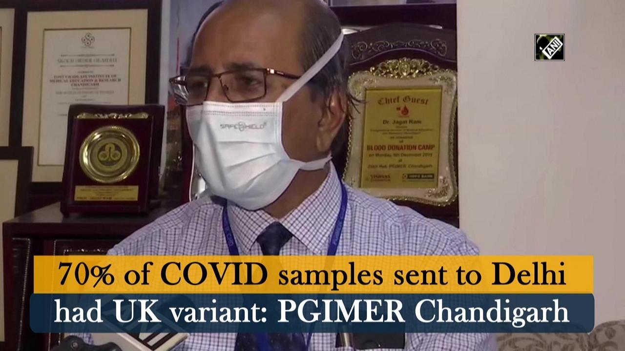 70% of COVID samples sent to Delhi had UK variant: PGIMER Chandigarh
